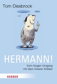 Buchcover Hermann! Vom klugen Umgang mit dem inneren Kritiker.